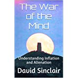 The War of the Mind: Understanding Inflation and Alienation