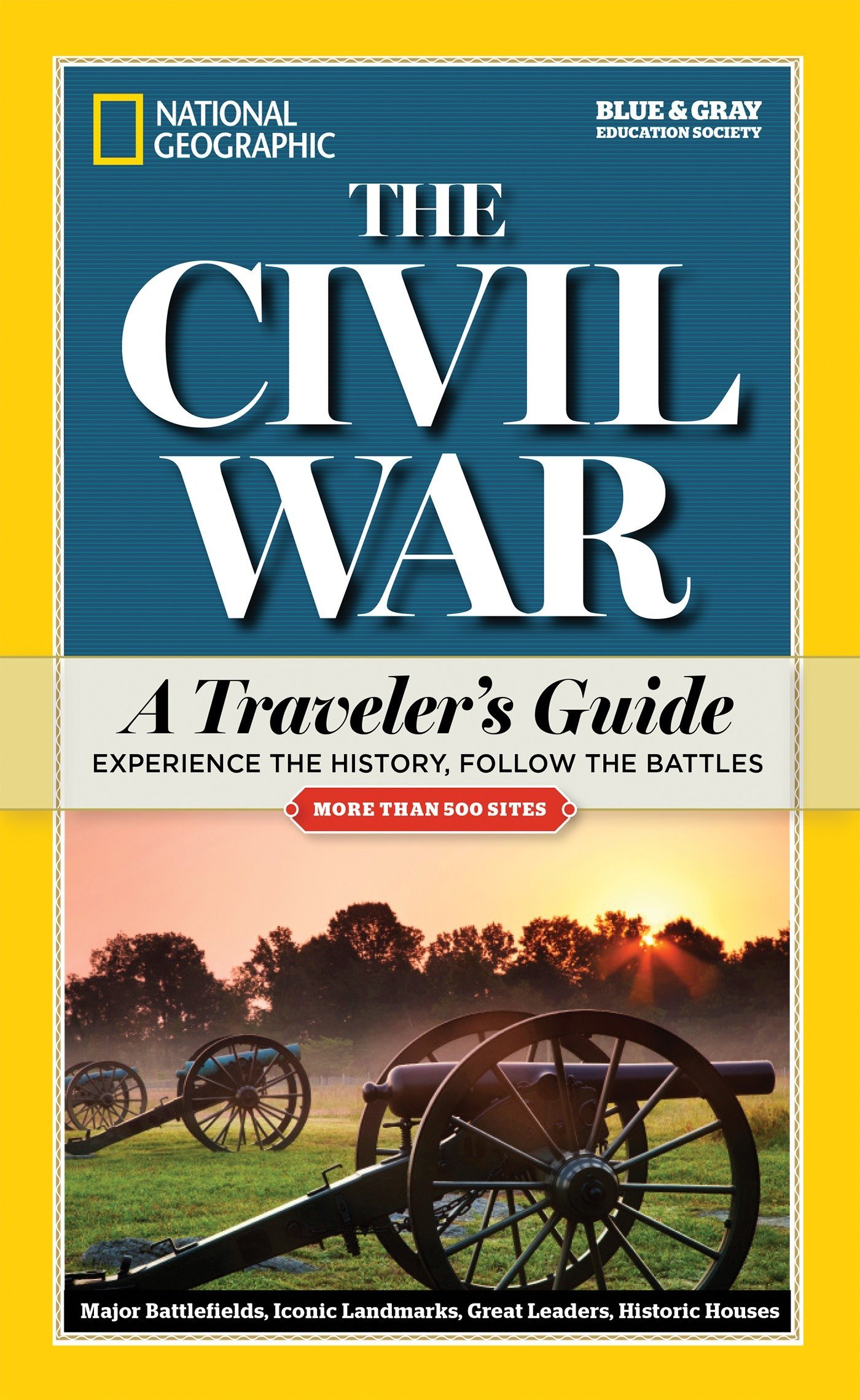 National Geographic The Civil War: A Traveler's