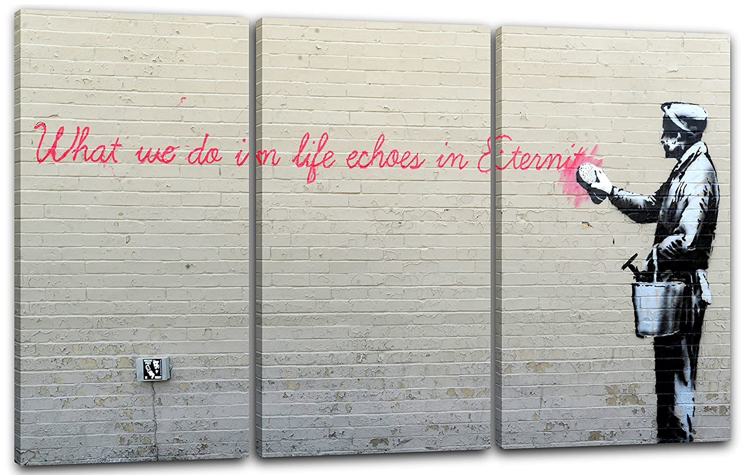 Banksy - What we do in Life echoes in Eternity weiser Spruch Parodie ...