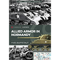 Allied Armor in Normandy (Casemate Illustrated)