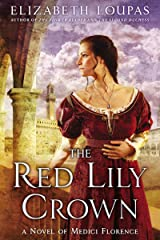 The Red Lily Crown: A Novel of Medici Florence Kindle Edition