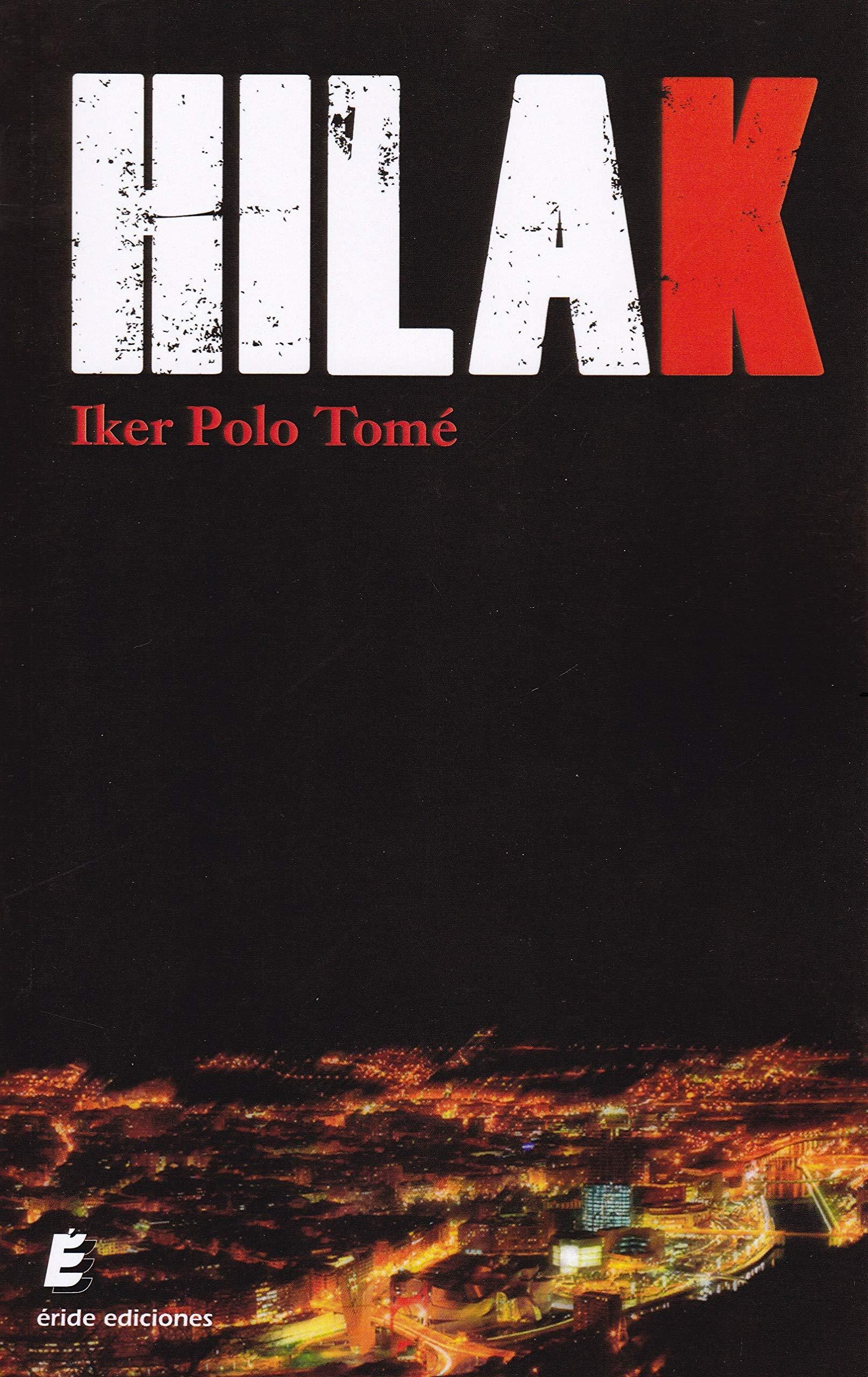 Hilak: Amazon.es: Iker Polo Tomé: Libros