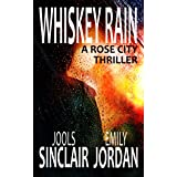 Whiskey Rain: A Rose City Thriller (The Rose City Thriller Series Book 1)
