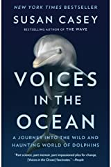 Voices in the Ocean: A Journey into the Wild and Haunting World of Dolphins Paperback