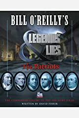 Bill O'Reilly's Legends and Lies: The Patriots Kindle Edition