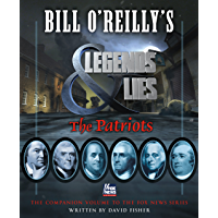 Bill O'Reilly's Legends and Lies: The Patriots (English Edition)