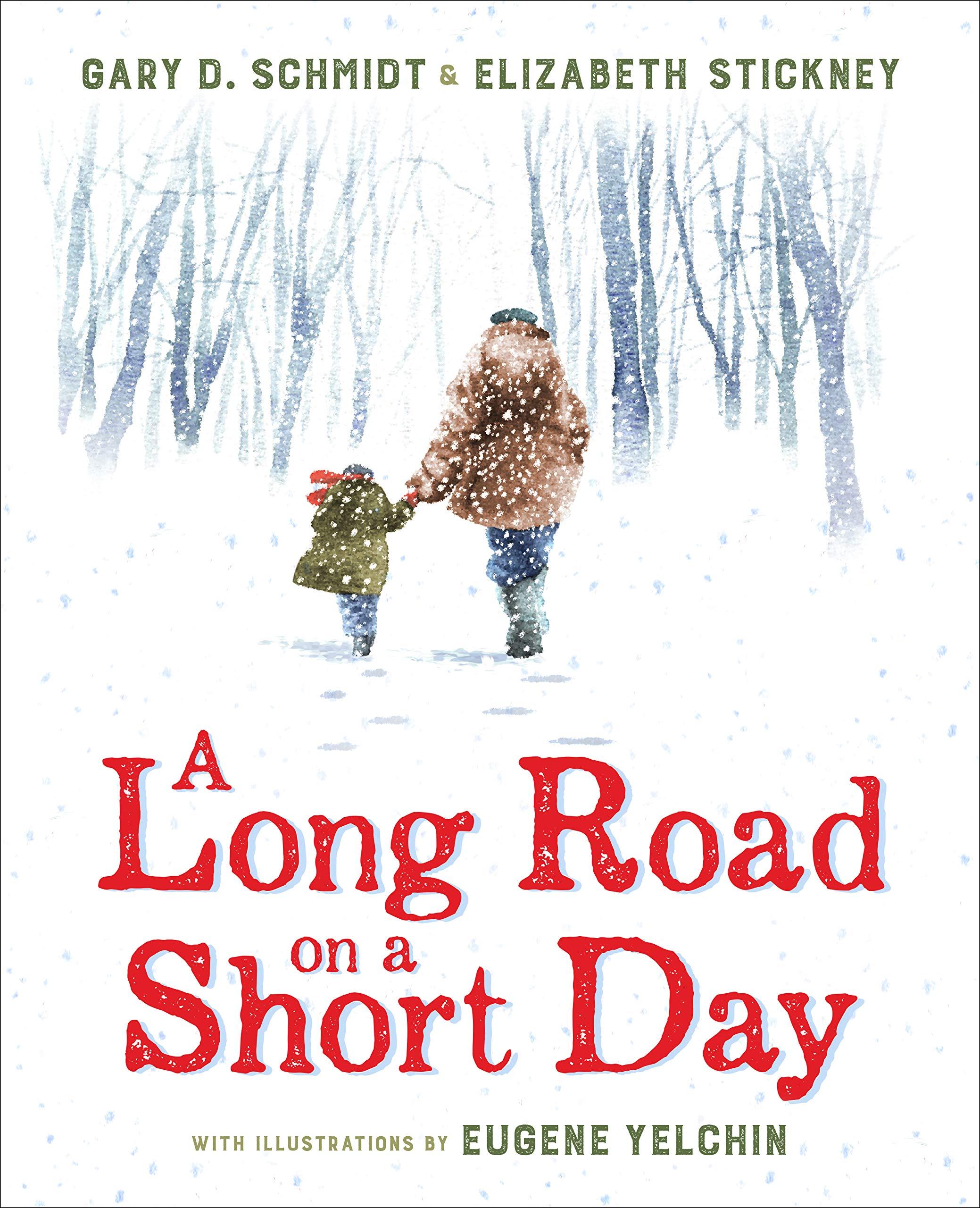 A Long Road on a Short Day: Gary D. Schmidt, Elizabeth Stickney ...