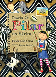 Diario de Pilar en África / Pilars Diary in Africa (Spanish Edition)