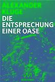 Die Entsprechung einer Oase: Essay für die digitale Generation (Kindle Single)