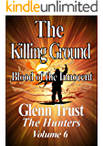 The Killing Ground: Blood of the Innocent (The Hunters Book 6)