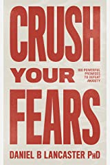 Crush Your Fears: 100 Powerful Promises to Overcome Anxiety (Christian Self Help Guide Book 3) (English Edition) eBook Kindle