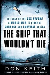 The Ship That Wouldn't Die: The Saga of the USS Neosho- A World War II Story of Courage and Survival at Sea Paperback