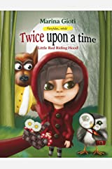 Twice Upon a Time: Little Red Riding Hood (Fairytales Retold Book 1) Kindle Edition