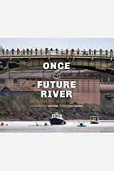 Once and Future River: Reclaiming the Duwamish (Ruth E. Kirk Books) Hardcover