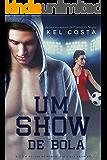 Um Show de Bola (Portuguese Edition)