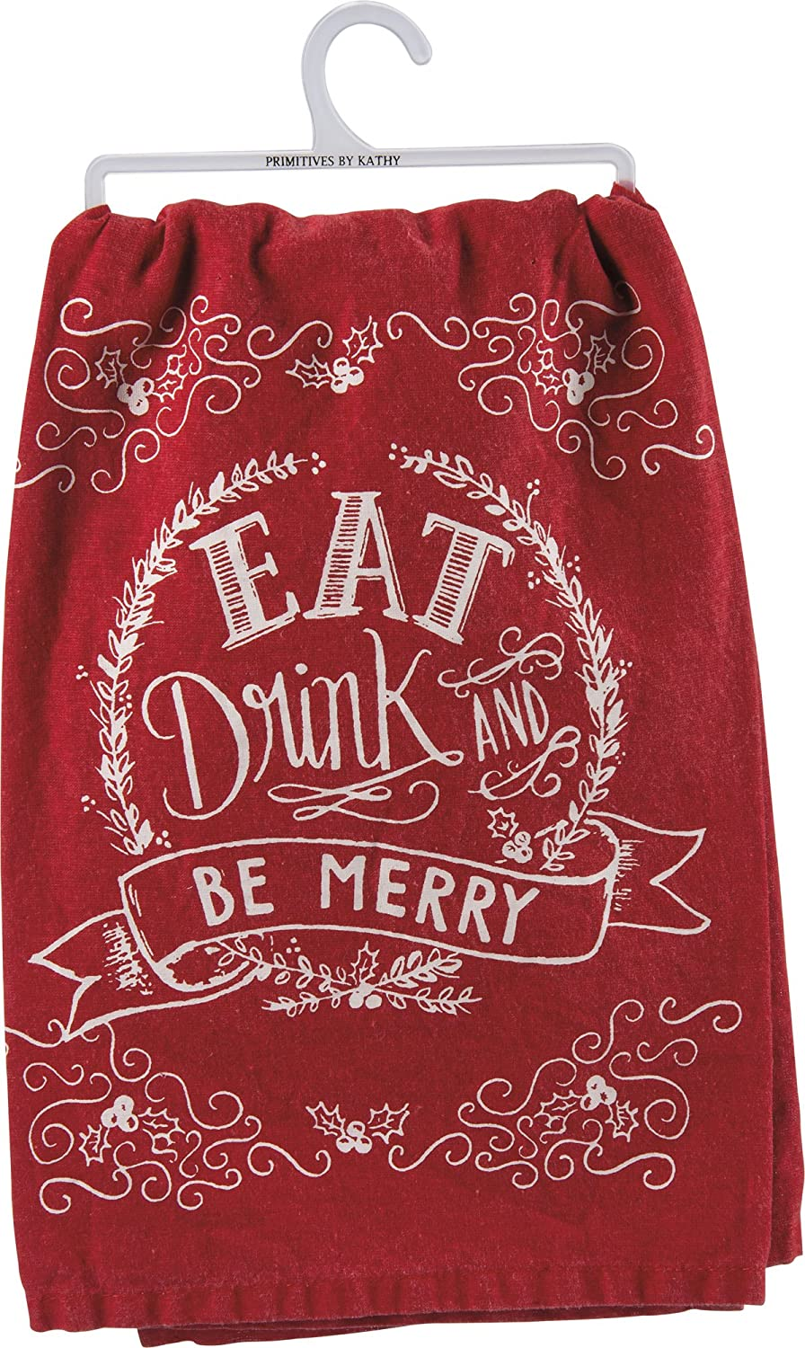 """Primitives By Kathy Kitchen Towel - """"Eat Drink and Be Merry"""""""