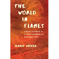 Image for The World in Flames: A Black Boyhood in a White Supremacist Doomsday Cult