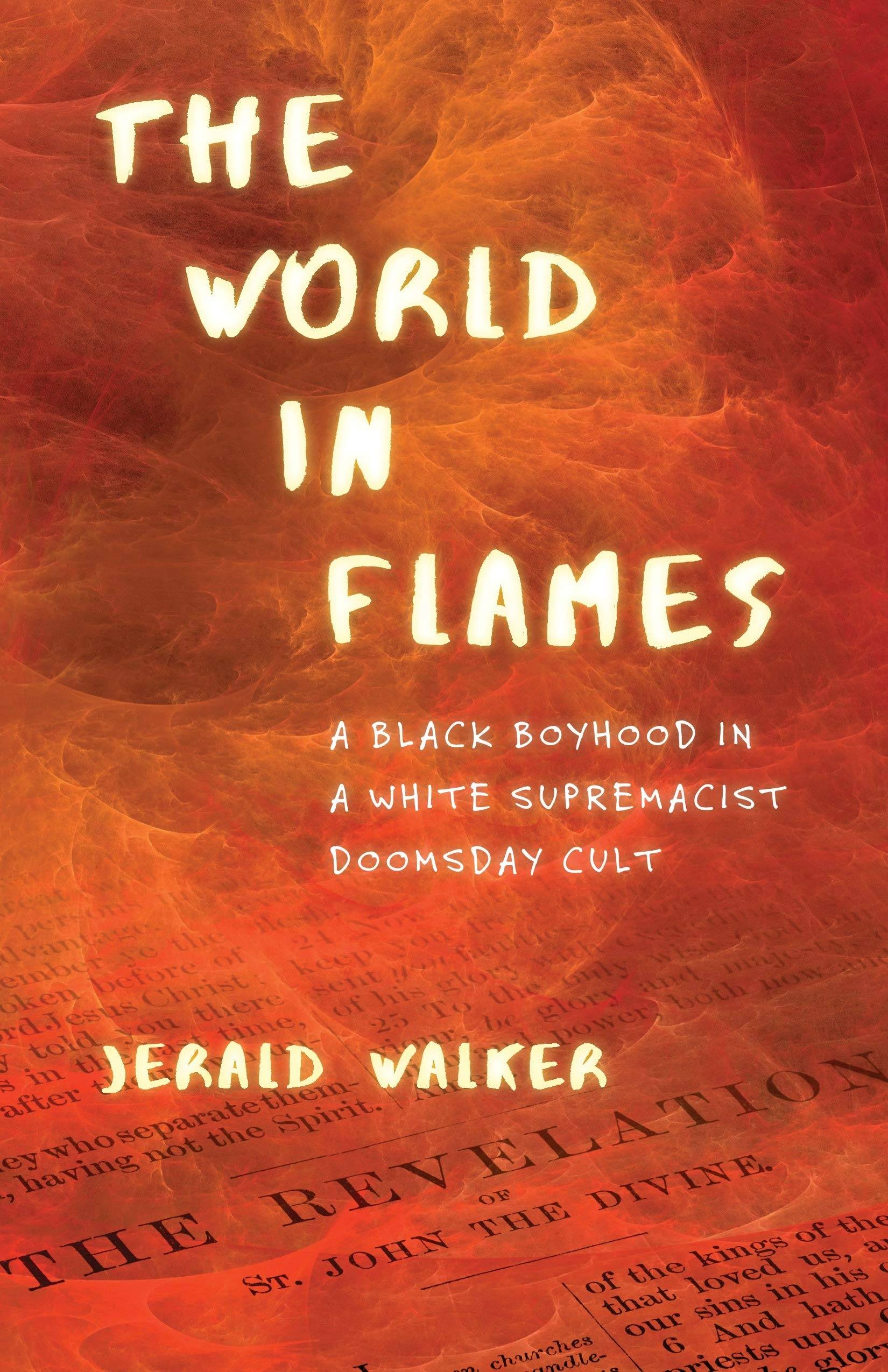 Amazon.com: The World in Flames: A Black Boyhood in a White Supremacist  Doomsday Cult (9780807027509): Jerald Walker: Books