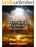 Matthew 24 Fulfilled: Biblical and Historical Sources