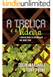 A Treliça e a Videira: A Mentalidade de Discipulado que Muda Tudo (Portuguese Edition)