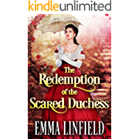 The Redemption of the Scared Duchess: A Historical Regency Romance Novel (English Edition)