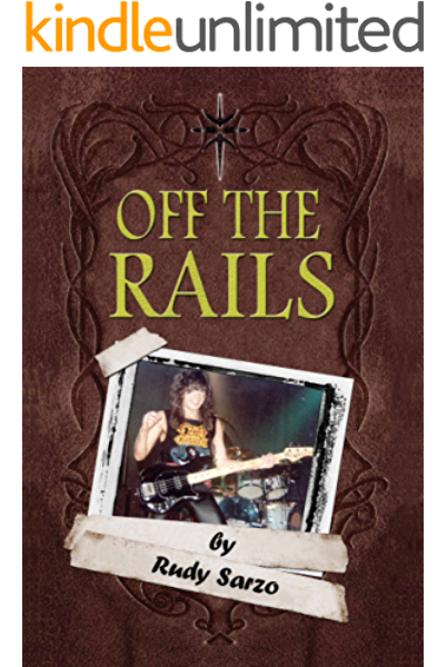 Off The Rails Aboard The Crazy Train In The Blizzard Of Ozz Kindle Edition By Sarzo Rudy Arts Photography Kindle Ebooks Amazon Com