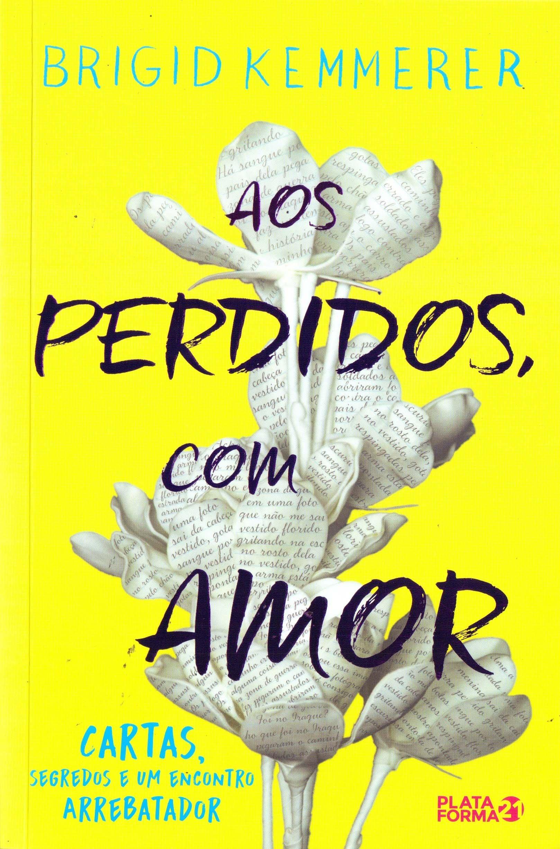 Aos Perdidos com Amor (Em Portugues do Brasil): Brigid ...