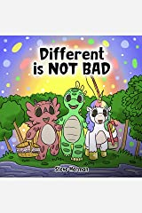 Different is NOT Bad: A Dinosaur's Story About Unity, Diversity and Friendship. (Dinosaur and Friends) Kindle Edition