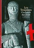 Les Templiers: Chevaliers du Christ