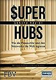 Super-hubs: Wie die Finanzelite und ihre Netzwerke die Welt regieren