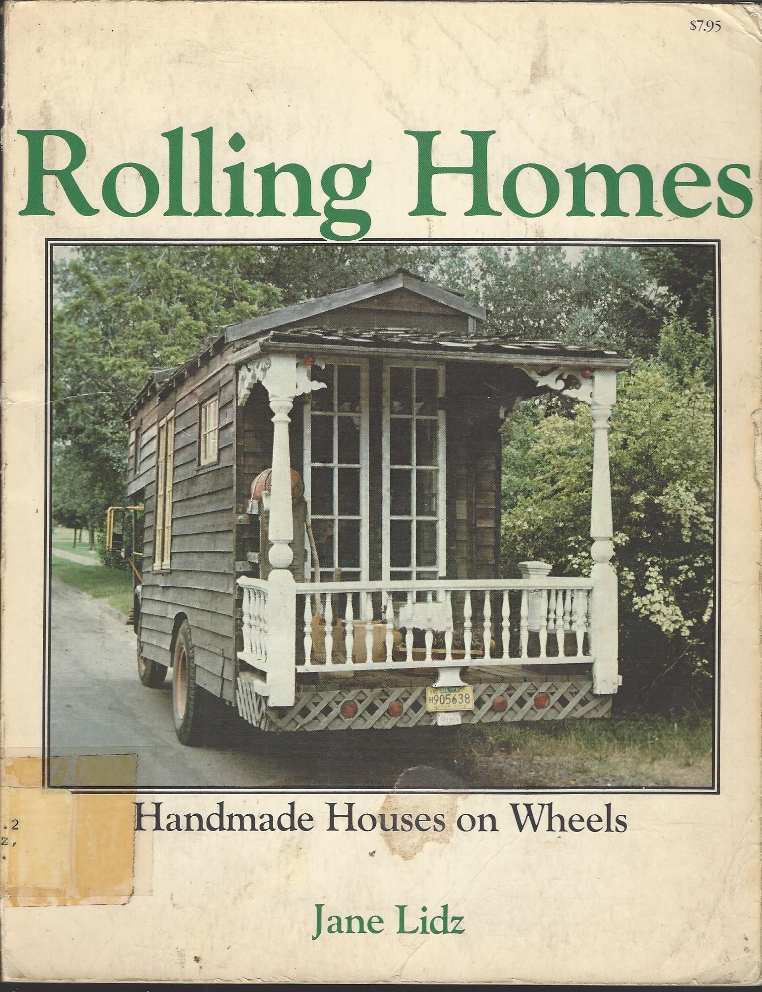 Rolling Homes: Handmade Houses On Wheels: Jane. Lidz: 9780891041290:  Amazon.com: Books