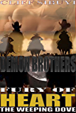 Demon Brothers: Fury of Heart (The Weeping Dove Book 1)