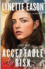 Acceptable Risk (Danger Never Sleeps Book #2) Kindle Edition