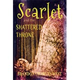 Scarlet and the Shattered Throne (The Scarlet Hopewell Series Book 5)