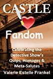Castle Loves Fandom: Celebrating the Detective Show's Quips, Homages, and Meta-Salutes