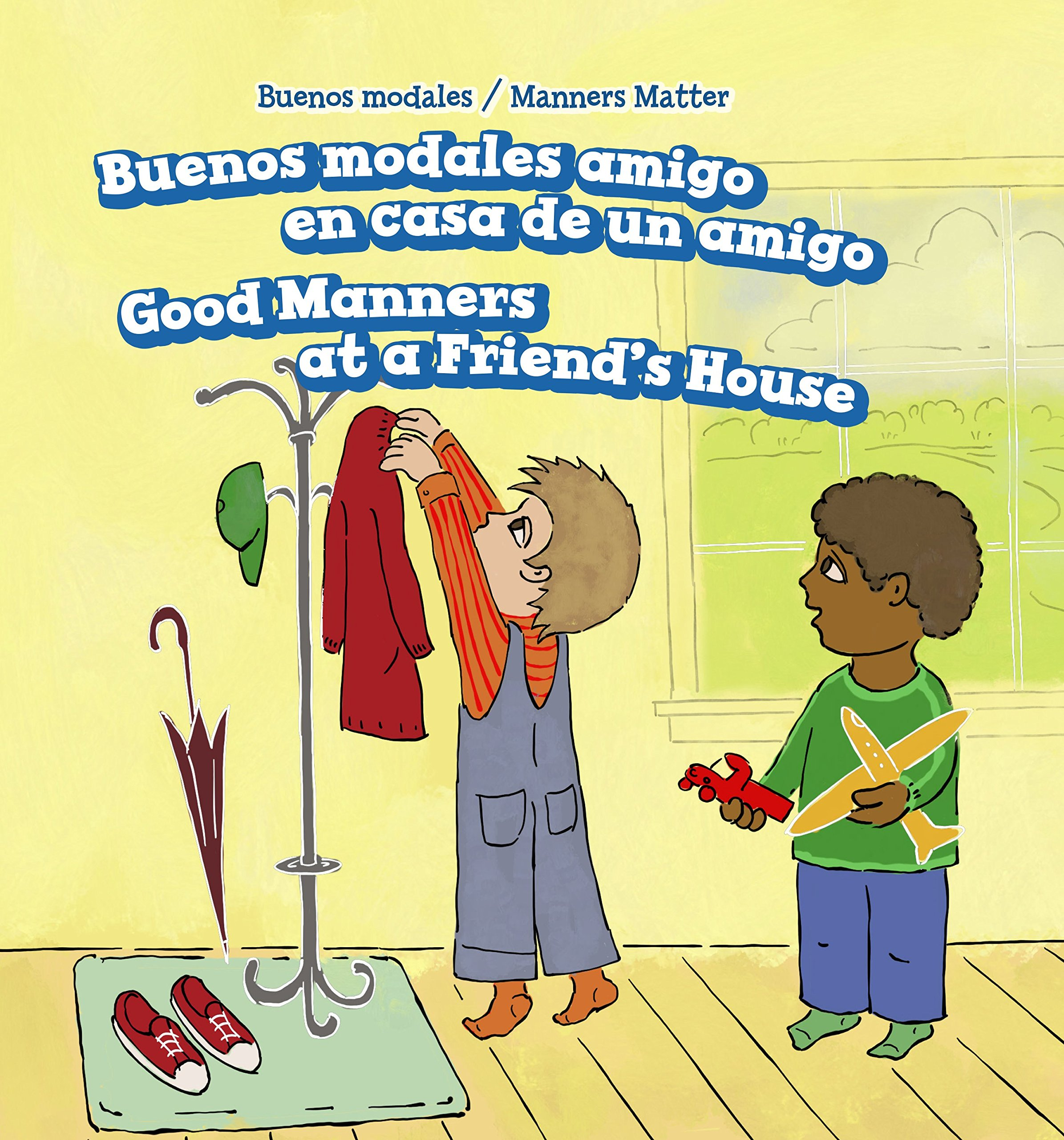 Download Buenos modales en casa re un amigo/ Good Manners at a Friend's House (Buenos modales/ Manners Matter) (Spanish and English Edition) PDF