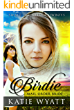 Mail Order Bride: Birdie: Clean Historical Western Romance (Sweet Frontier Cowboys Series Book 3)