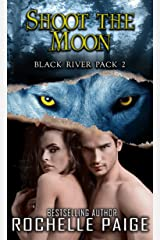 Shoot for the Moon: Black River Pack 2 Kindle Edition