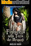 Finnicella nella Terra dei Briganti: Le avventure erotiche di Finnicella (Rinascimento Fantastico e Sexy Vol. 2)