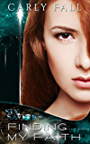 Finding My Faith (A Science Fiction / Paranormal Romance) (Six Saviors Series Book 2)