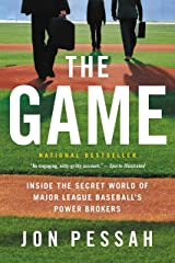 The Game: Inside the Secret World of Major League Baseball's Power Brokers Kindle Edition