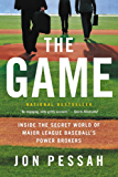 The Game: Inside the Secret World of Major League Baseball's Power Brokers (English Edition)