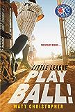 Play Ball! (Little League Book 2)