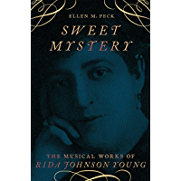 Sweet Mystery: The Musical Works of Rida Johnson Young (BROADWAY LEGACIES) book cover