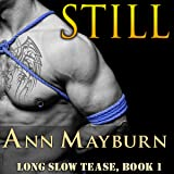 Still: Long Slow Tease, Book 1