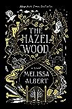 The Hazel Wood: A Novel