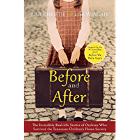 Before and After: The Incredible Real-Life Stories of Orphans Who Survived the Tennessee Children's Home Society (English Edition)