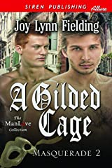 A Gilded Cage [Masquerade 2] (Siren Publishing Allure ManLove) Kindle Edition