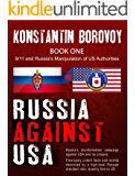 Russia Against USA: Russia's disinformation campaign against USA and its citizens. Shocking previously untold facts and events described by a high-level Russian dissident who recently fled to the US.