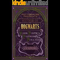 Histórias de Hogwarts: poder, política e poltergeists petulantes (Pottermore Presents - Português do Brasil Livro 2)